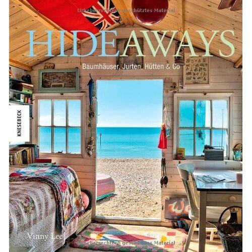 Vinny Lee - Hideaways: Baumhäuser, Jurten, Hütten & Co. - Preis vom 17.05.2021 04:44:08 h