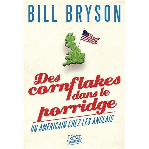 Bill Bryson - Des cornflakes dans le porridge : Un Américain chez les Anglais - Preis vom 27.07.2021 04:46:51 h