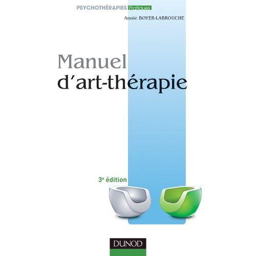 Annie Boyer-Labrouche - Manuel d'art-thérapie - Preis vom 15.10.2021 04:56:39 h