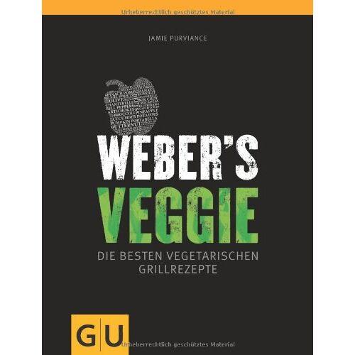 Jamie Purviance - Weber's Veggie: Die besten Grillrezepte (GU Weber Grillen) - Preis vom 15.06.2021 04:47:52 h
