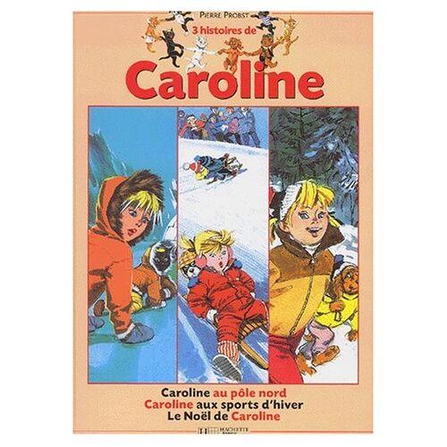 Pierre Probst - 3 Histoire de Caroline : Le Noël de Caroline - Caroline au Pôle Nord - Caroline aux sport d'hiver - Preis vom 13.06.2021 04:45:58 h