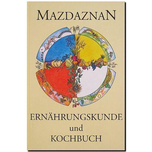 Hanish, Otoman Zar Adusht - Mazdaznan Ernährungskunde und Kochbuch - Preis vom 17.06.2021 04:48:08 h