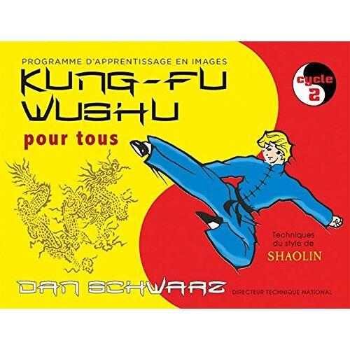 - Kung-fu wushu pour tous : Cycle 2 - Preis vom 14.06.2021 04:47:09 h