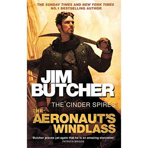 Jim Butcher - The Aeronaut's Windlass: The Cinder Spires, Book 1 - Preis vom 22.06.2021 04:48:15 h