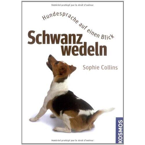 Sophie Collins - Schwanzwedeln: Hundesprache auf einen Blick - Preis vom 23.10.2021 04:56:07 h