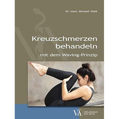 Michael Vitek - Kreuzschmerzen behandeln: mit dem Waving-Prinzip - Preis vom 21.06.2021 04:48:19 h