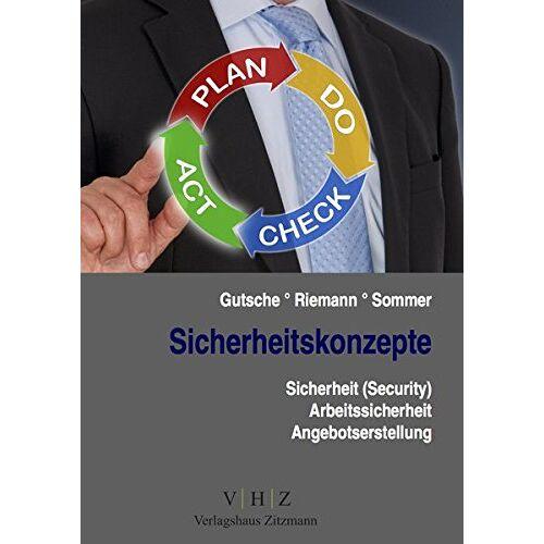 Harald Gutsche - Sicherheitskonzepte: Sicherheit (Security), Arbeitssicherheit, Angebotserstellung (Meister für Schutz und Sicherheit - Handlungsspezifische Qualifikationen) - Preis vom 17.06.2021 04:48:08 h
