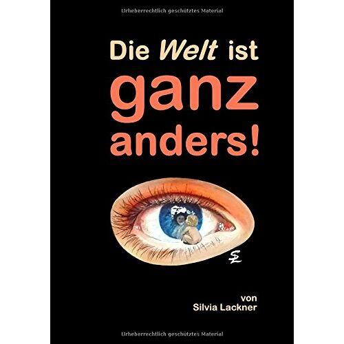 Silvia Lackner - Die Welt ist ganz anders! - Preis vom 13.06.2021 04:45:58 h
