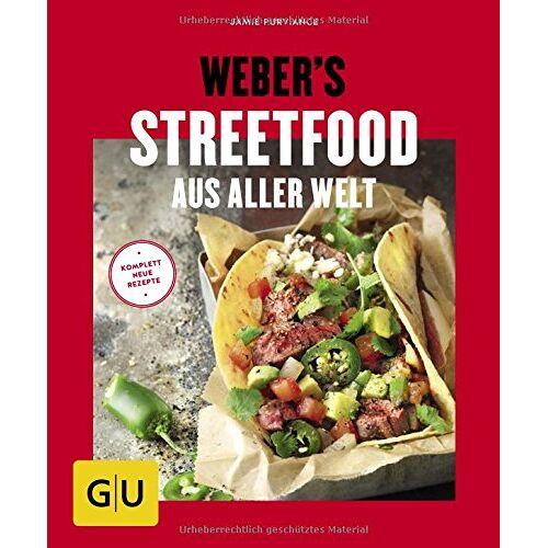 Jamie Purviance - Weber's Streetfood aus aller Welt (GU Weber's Grillen) - Preis vom 20.06.2021 04:47:58 h