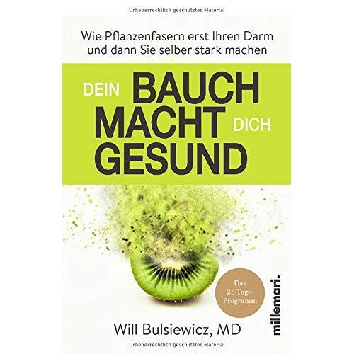 Will Bulsiewicz MD - Dein Bauch macht dich gesund: Wie Pflanzenfasern erst Ihren Darm und dann Sie selber stark machen - Preis vom 13.06.2021 04:45:58 h