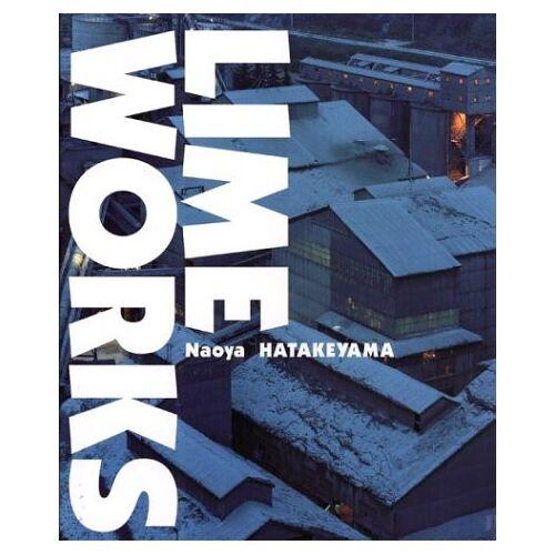 - Naoya Hatakeyama: Lime Works - Preis vom 22.06.2021 04:48:15 h