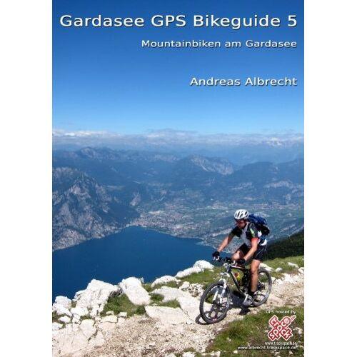 Albrecht, Andreas L. - Gardasee GPS Bikeguide 5: Mountainbiken am Gardasee - Preis vom 19.06.2021 04:48:54 h
