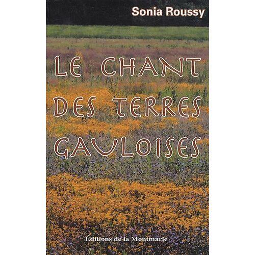 Sonia Roussy - Le chant des terres gauloises - Preis vom 19.06.2021 04:48:54 h