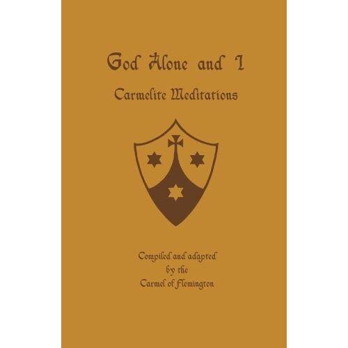 Flemington, The Carmel of - God Alone and I: Carmelite Meditations - Preis vom 17.06.2021 04:48:08 h