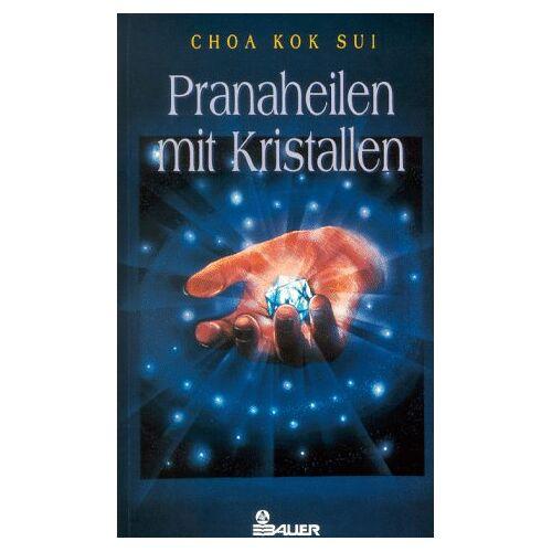 Choa, Kok Sui - Pranaheilen mit Kristallen - Preis vom 01.08.2021 04:46:09 h