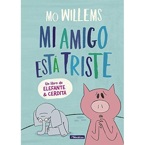 Mo Willems - Elefante y Cerdita. Mi amigo está triste (Un libro de Elefante y Cerdita) - Preis vom 23.09.2021 04:56:55 h