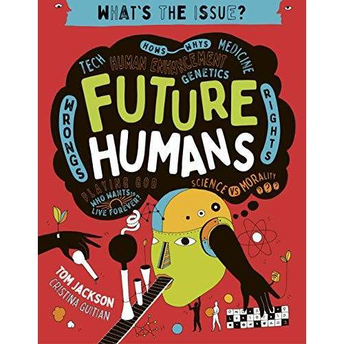 Tom Jackson - Jackson, T: Future Humans (What's the Issue?, Band 2) - Preis vom 16.06.2021 04:47:02 h