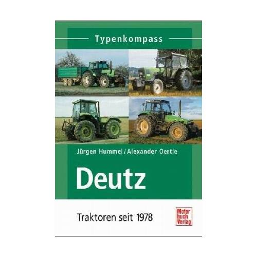 Jürgen Hummel - Deutz: Traktoren seit 1978 (Typenkompass) - Preis vom 12.10.2021 04:55:55 h