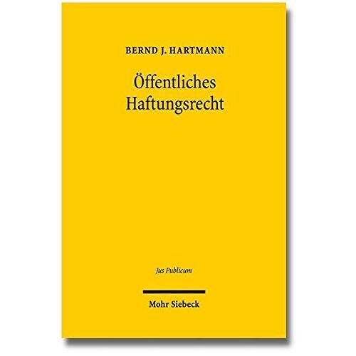 Hartmann, Bernd J. - Öffentliches Haftungsrecht: Ökonomisierung - Europäisierung - Dogmatisierung (Jus Publicum) - Preis vom 18.06.2021 04:47:54 h