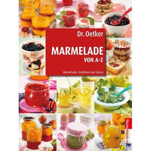 Oetker - Dr. Oetker: Marmelade von A-Z: Marmeladen, Konfitüren und Gelees - Preis vom 25.07.2021 04:48:18 h