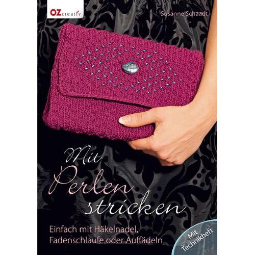 Susanne Schaadt - Mit Perlen stricken: Einfach mit Häkelnadel, Fadenschlaufe oder Auffädeln - Preis vom 02.08.2021 04:48:42 h