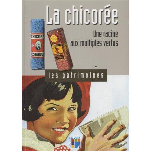 Nathalie Mathis - La chicorée : Une racine aux multiples vertus - Preis vom 17.06.2021 04:48:08 h