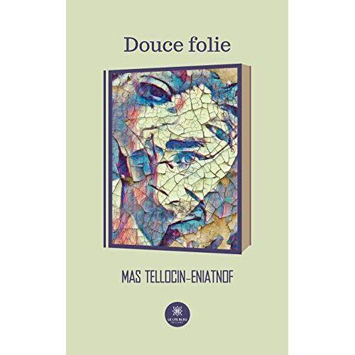 Mas Tellocin-Eniatnof - Douce folie - Preis vom 18.06.2021 04:47:54 h