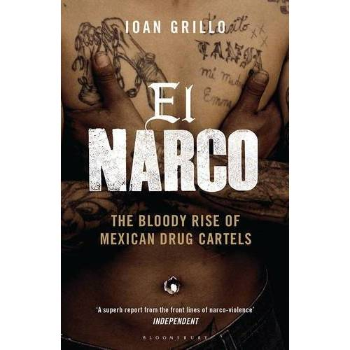 Ioan Grillo - El Narco: The Bloody Rise of Mexican Drug Cartels - Preis vom 20.06.2021 04:47:58 h