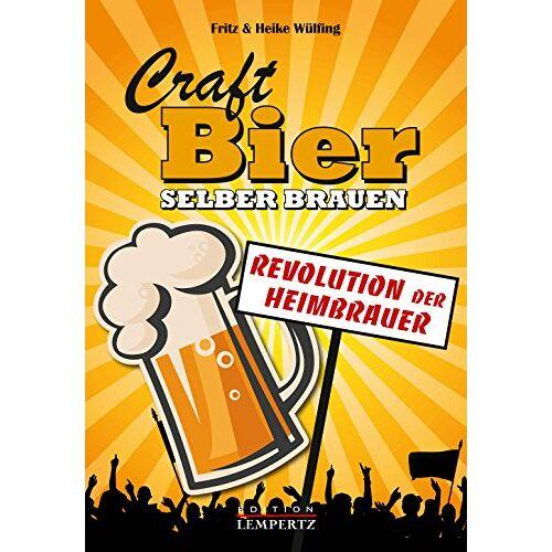 Fritz Wülfing - Craft-Bier selber brauen: Revolution der Heimbrauer - Preis vom 16.06.2021 04:47:02 h