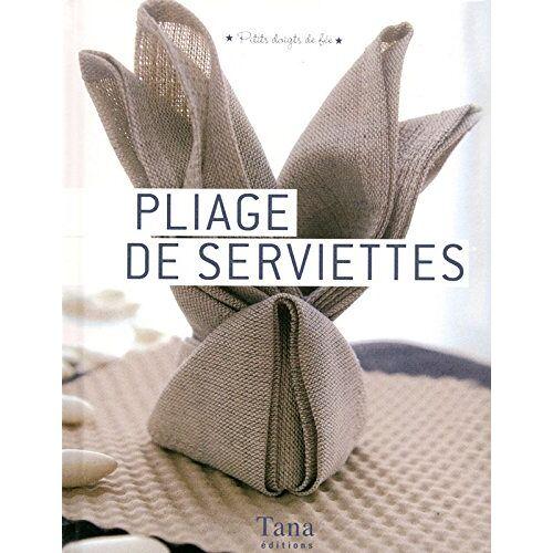 Amandine Dardenne - Pliage de serviettes - Preis vom 14.06.2021 04:47:09 h