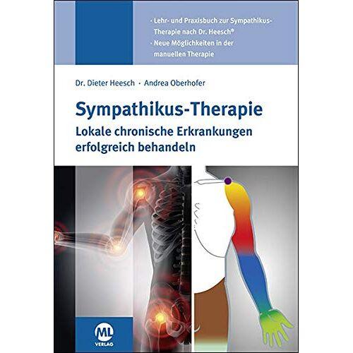 Andrea Oberhofer - Sympathikus-Therapie: Lokale chronische Erkrankungen erfolgreich behandeln - Preis vom 13.09.2021 05:00:26 h