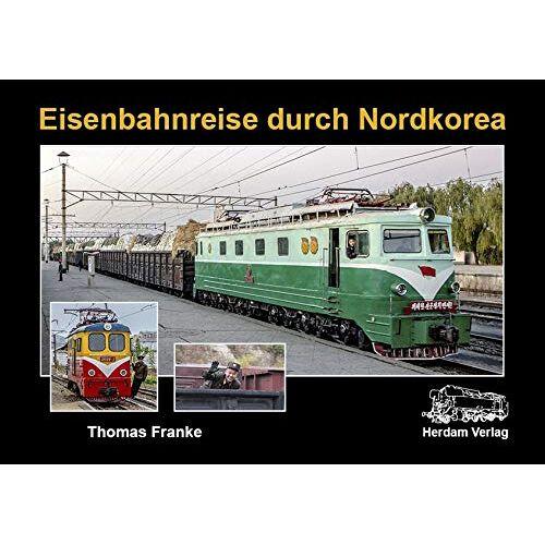 Thomas Franke - Eisenbahnreise durch Nordkorea - Preis vom 11.09.2021 04:59:06 h