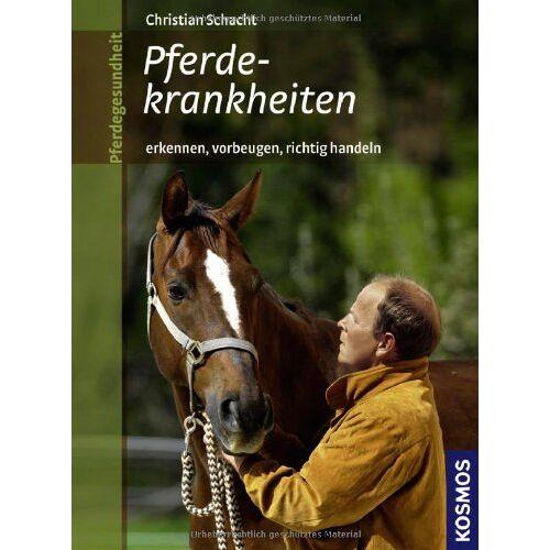 Christian Schacht - Pferdekrankheiten: erkennen und vorbeugen - Preis vom 16.06.2021 04:47:02 h