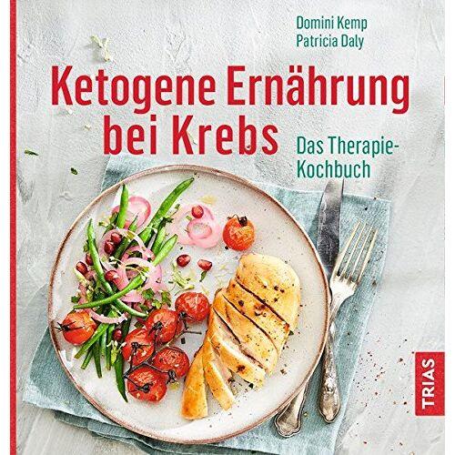 Domini Kemp - Ketogene Diät bei Krebs: Das Therapie-Kochbuch - Preis vom 01.08.2021 04:46:09 h