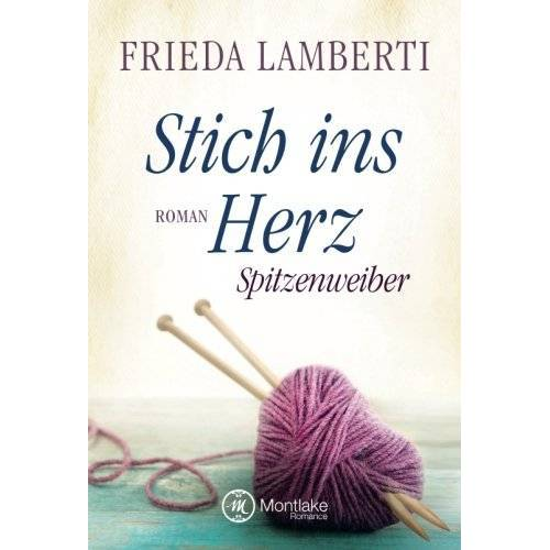 Frieda Lamberti - Stich ins Herz - Spitzenweiber (Spitzenweiber Reihe, Band 1) - Preis vom 19.06.2021 04:48:54 h