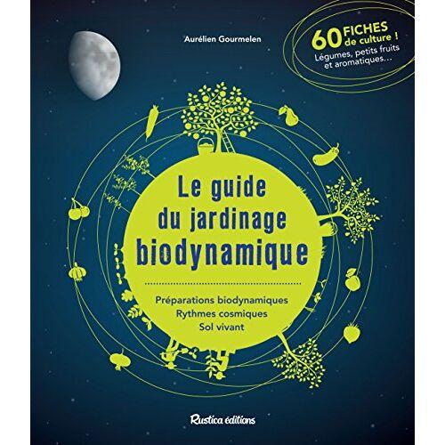 - Le guide du jardinage biodynamique - Preis vom 22.06.2021 04:48:15 h