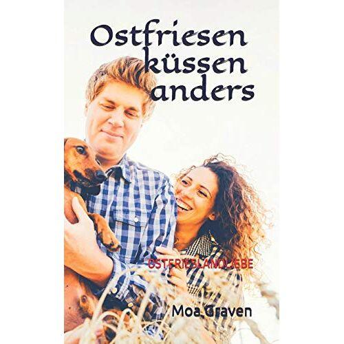 Moa Graven - Ostfriesen küssen anders: Ostfrieslandliebe - Preis vom 11.10.2021 04:51:43 h