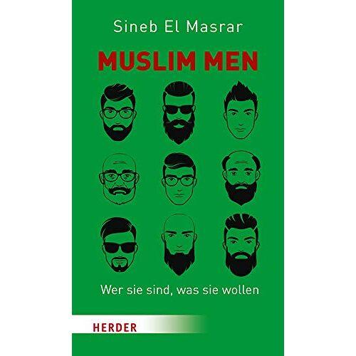 Sineb El Masrar - Muslim Men: Wer sie sind, was sie wollen - Preis vom 29.07.2021 04:48:49 h
