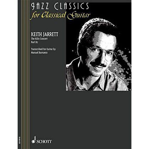 Manuel Barrueco - The Köln Concert: Part IIc. Gitarre. (Jazz Classics for Classical Guitar) - Preis vom 19.06.2021 04:48:54 h