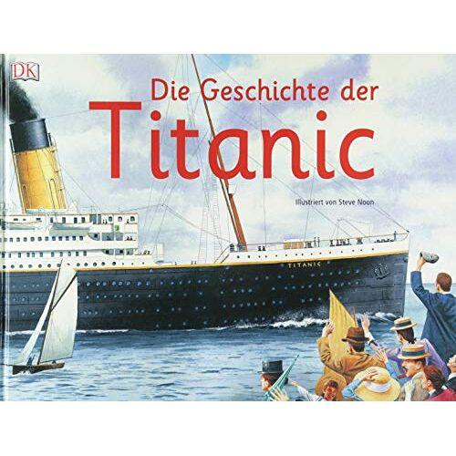 - Die Geschichte der Titanic - Preis vom 18.06.2021 04:47:54 h