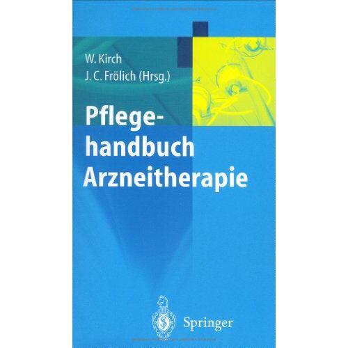 W Kirch - Pflegehandbuch Arzneitherapie - Preis vom 19.06.2021 04:48:54 h