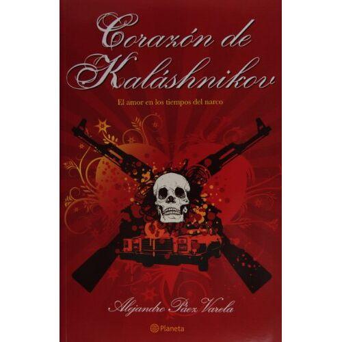 Varela, Alejandro Paez - Corazon de Kalashnikov (Fuera de coleccion) - Preis vom 11.06.2021 04:46:58 h