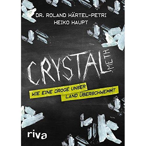 Roland Härtel-Petri - Crystal Meth: Wie eine Droge unser Land überschwemmt - Preis vom 19.06.2021 04:48:54 h