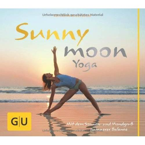 Katharina Middendorf - Sunnymoon-Yoga: Mit Sonnen- und Mondgruß zu innerer Balance (GU Einzeltitel Gesundheit/Fitness/Alternativheilkunde) - Preis vom 16.10.2021 04:56:05 h