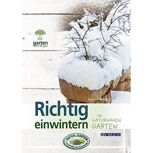 Brocks Joachim - Richtig einwintern: im naturnahen Garten (Garten kurz & gut bei avBUCH) - Preis vom 18.06.2021 04:47:54 h