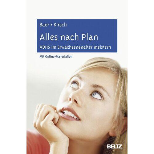 Nina Baer - Alles nach Plan: ADHS im Erwachsenenalter meistern. Mit Online-Materialien - Preis vom 30.07.2021 04:46:10 h