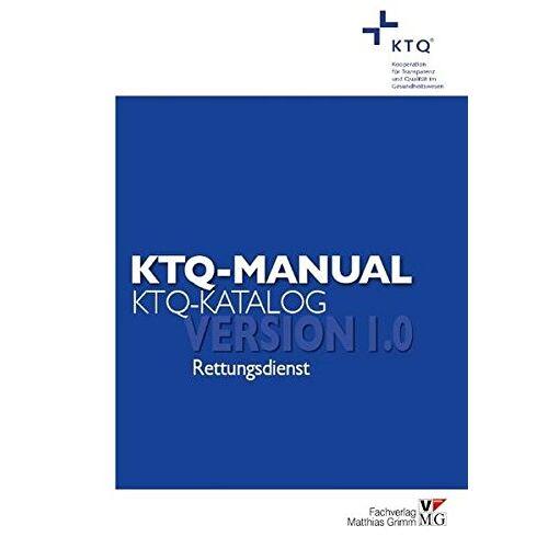 KTQ-GmbH - KTQ-Manual/KTQ-Katalog Rettungsdienst: Version 1.0 - Preis vom 01.08.2021 04:46:09 h