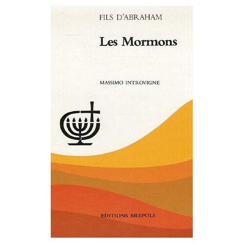 M. Introvigne - Les Mormons (Fils d'Abraham) - Preis vom 22.06.2021 04:48:15 h