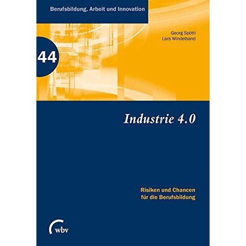 Lars Windelband - Industrie 4.0 Risiken und Chancen für die Berufsbildung? (Berufsbildung, Arbeit und Innovation) - Preis vom 16.06.2021 04:47:02 h