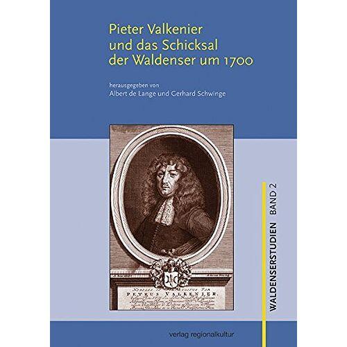 Lange, Albert de - Pieter Valkenier und das Schicksal der Waldenser um 1700 (Waldenserstudien) - Preis vom 21.06.2021 04:48:19 h